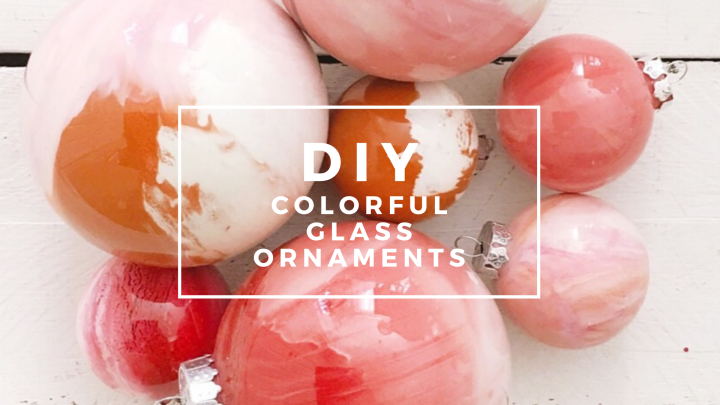 DIY Colorful Glass Ornaments